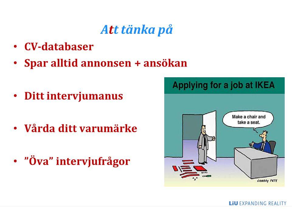 """Att tänka på CV-databaser Spar alltid annonsen + ansökan Ditt intervjumanus Vårda ditt varumärke """"Öva"""" intervjufrågor"""