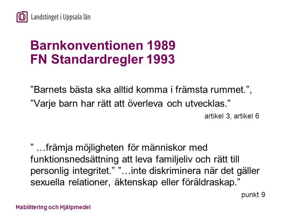 """Habilitering och Hjälpmedel Barnkonventionen 1989 FN Standardregler 1993 """"Barnets bästa ska alltid komma i främsta rummet."""", """"Varje barn har rätt att"""