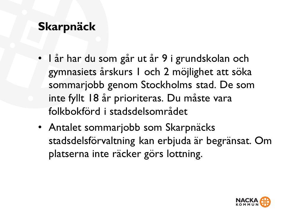 Skarpnäck I år har du som går ut år 9 i grundskolan och gymnasiets årskurs 1 och 2 möjlighet att söka sommarjobb genom Stockholms stad.