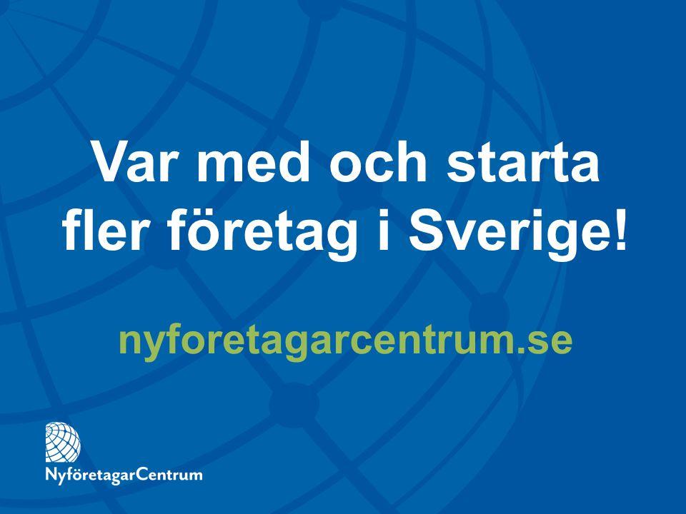 Var med och starta fler företag i Sverige! nyforetagarcentrum.se