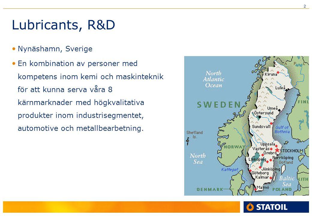 2 Lubricants, R&D Nynäshamn, Sverige En kombination av personer med kompetens inom kemi och maskinteknik för att kunna serva våra 8 kärnmarknader med högkvalitativa produkter inom industrisegmentet, automotive och metallbearbetning.