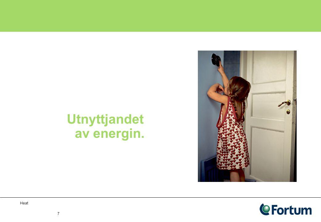 Heat 7 Utnyttjandet av energin.