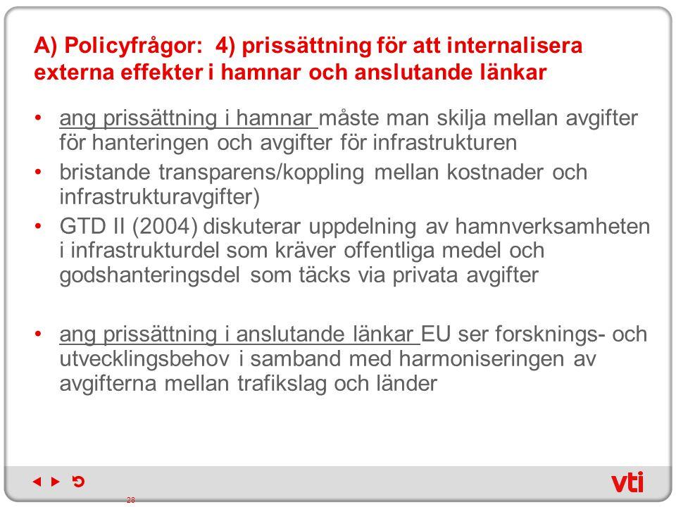A) Policyfrågor: 4) prissättning för att internalisera externa effekter i hamnar och anslutande länkar ang prissättning i hamnar måste man skilja mell