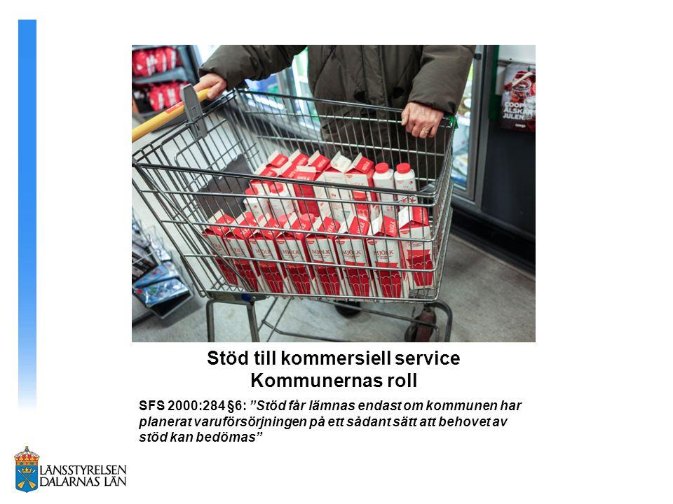 Dalarnas regionala serviceprogram 2014-2018 Stödet till kommersiell service riktas till att stärka och utveckla Hemsändningsbidragen som verktyg för samordningslösningar