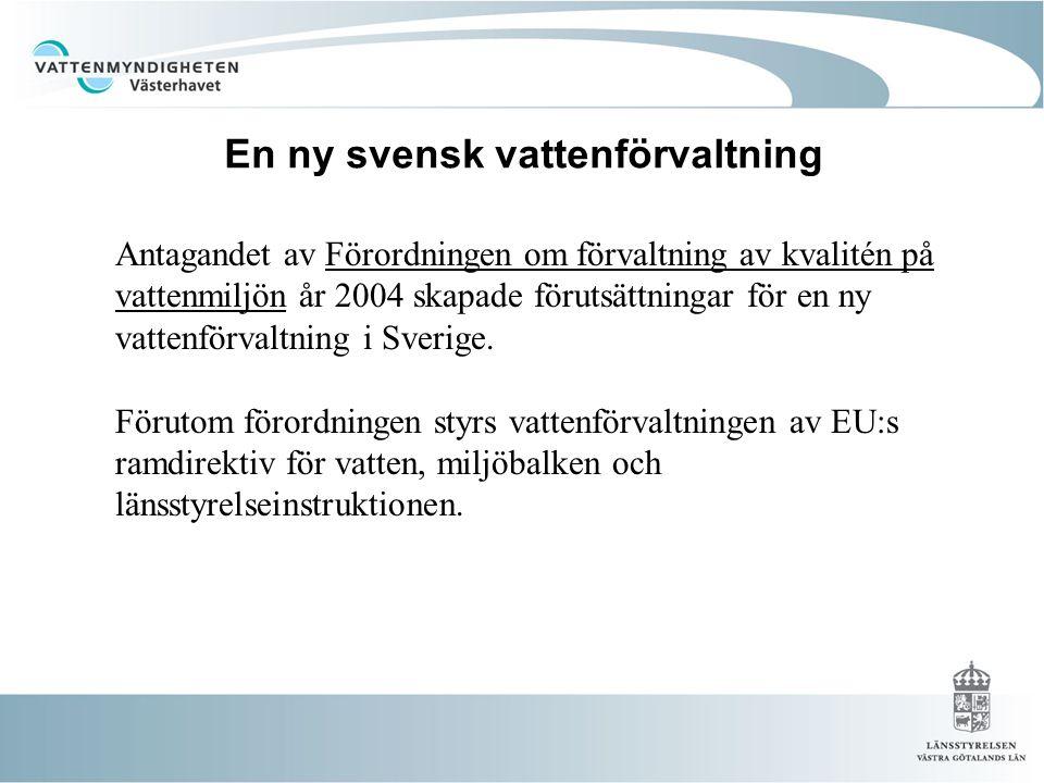 Antagandet av Förordningen om förvaltning av kvalitén på vattenmiljön år 2004 skapade förutsättningar för en ny vattenförvaltning i Sverige.