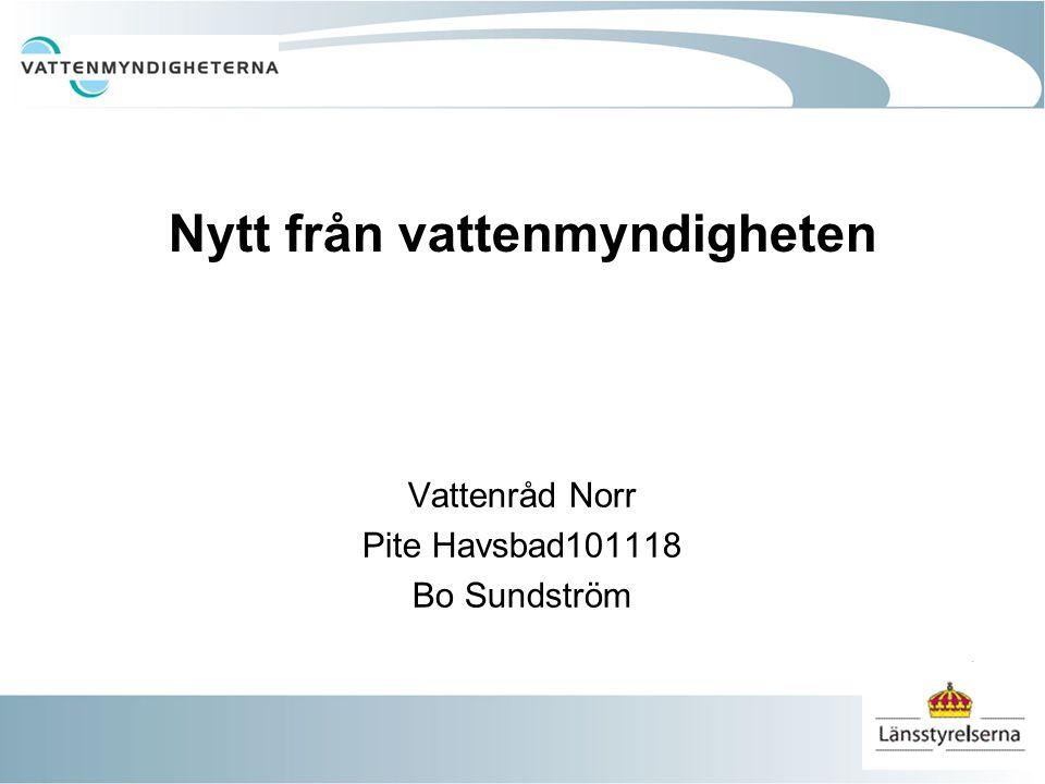 Nytt från vattenmyndigheten Vattenråd Norr Pite Havsbad101118 Bo Sundström