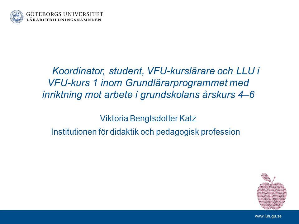 www.lun.gu.se Kort om Förskollärarprogrammet och dess VFU-kurser Solveig Sotevik Institutionen för pedagogik, kommunikation och lärande
