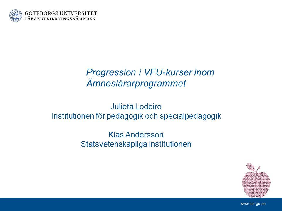www.lun.gu.se Koordinator, student, VFU-kurslärare och LLU i VFU-kurs 1 inom Grundlärarprogrammet med inriktning mot arbete i grundskolans årskurs 4–6