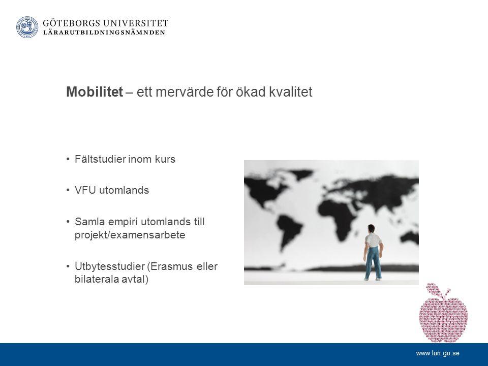 www.lun.gu.se Internationalisering inom lärarutbildningen – en förutsättning för att skapa den globalt kompetente läraren språkkompetens ämneskompeten