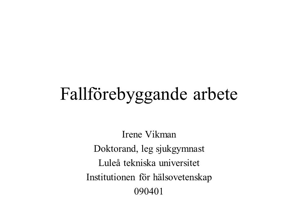 Lästips www.fhi.se www.nice.org.uk Clinical practice guideline for assessment and prevention of falls in older people