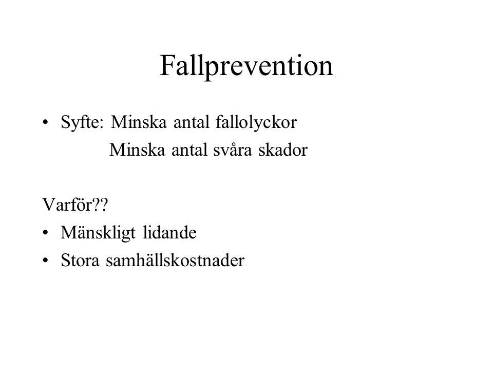 Samhällskostnader Den totala samhällskostnaden 14 miljarder De direkta kostnaderna 5 miljarder Livskvalitetsförsämring 9 miljarder = 1.500:- / svensk medborgare