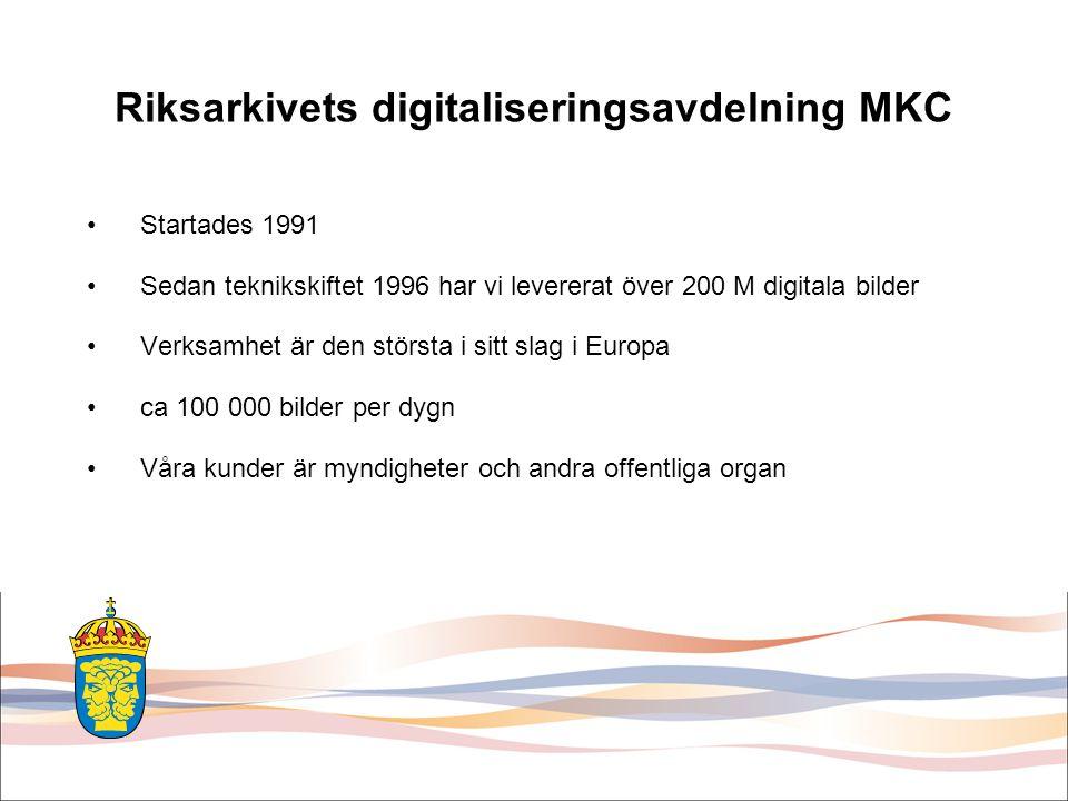 Startades 1991 Sedan teknikskiftet 1996 har vi levererat över 200 M digitala bilder Verksamhet är den största i sitt slag i Europa ca 100 000 bilder per dygn Våra kunder är myndigheter och andra offentliga organ Riksarkivets digitaliseringsavdelning MKC
