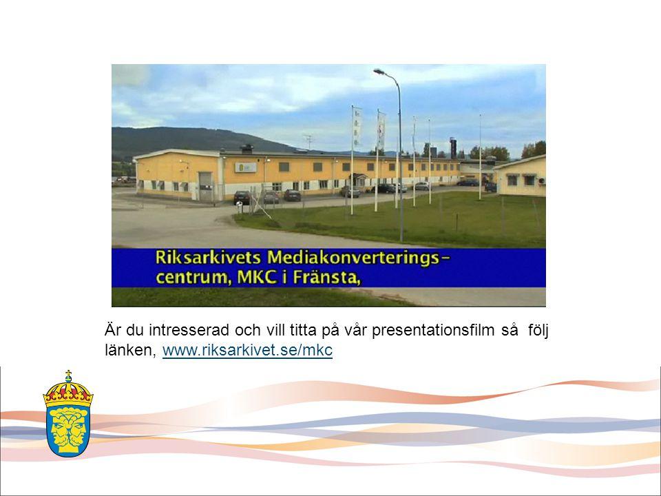 Är du intresserad och vill titta på vår presentationsfilm så följ länken, www.riksarkivet.se/mkcwww.riksarkivet.se/mkc