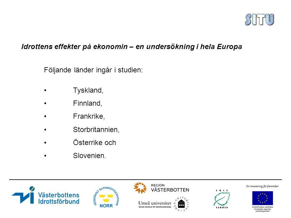 Idrottens effekter på ekonomin – en undersökning i hela Europa Följande länder ingår i studien: Tyskland, Finnland, Frankrike, Storbritannien, Österrike och Slovenien.