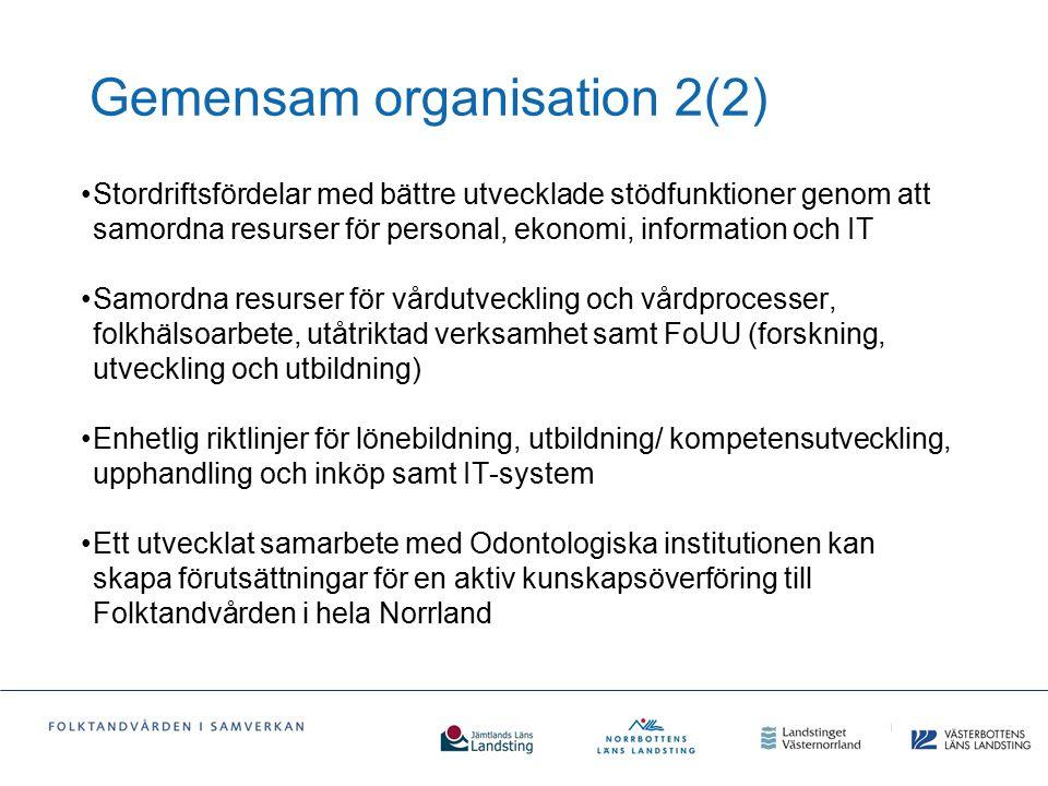 Gemensam organisation 2(2) Stordriftsfördelar med bättre utvecklade stödfunktioner genom att samordna resurser för personal, ekonomi, information och