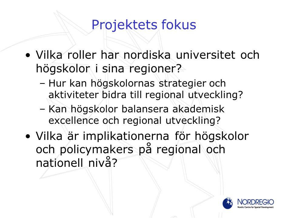 Projektets fokus Vilka roller har nordiska universitet och högskolor i sina regioner.
