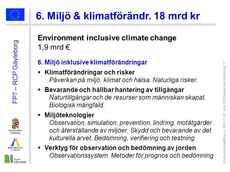 © olle.persson@hna.se, 2007-11-07 Kick-Off Strukturfond Gävleborg; 17 FP7 – RCP Gävleborg 6.