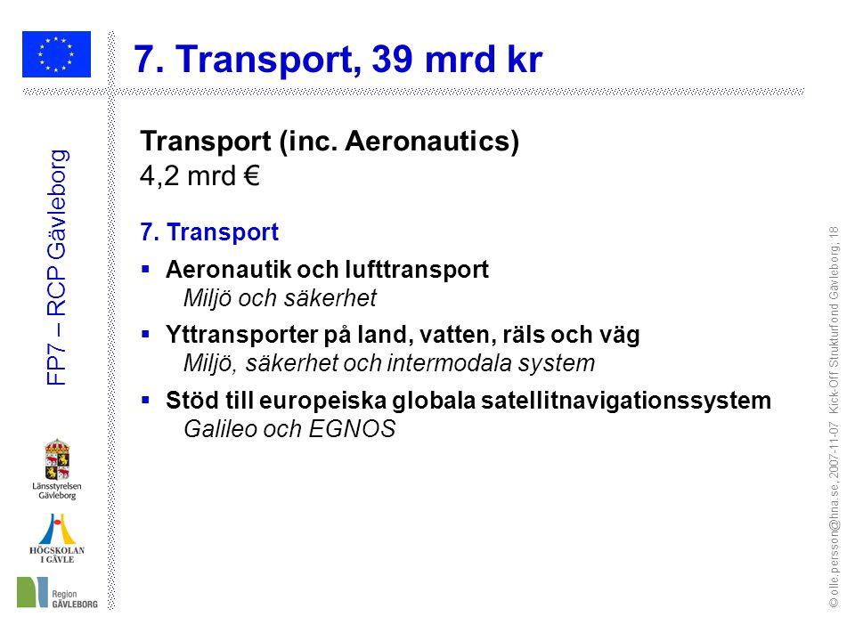 © olle.persson@hna.se, 2007-11-07 Kick-Off Strukturfond Gävleborg; 18 FP7 – RCP Gävleborg 7.