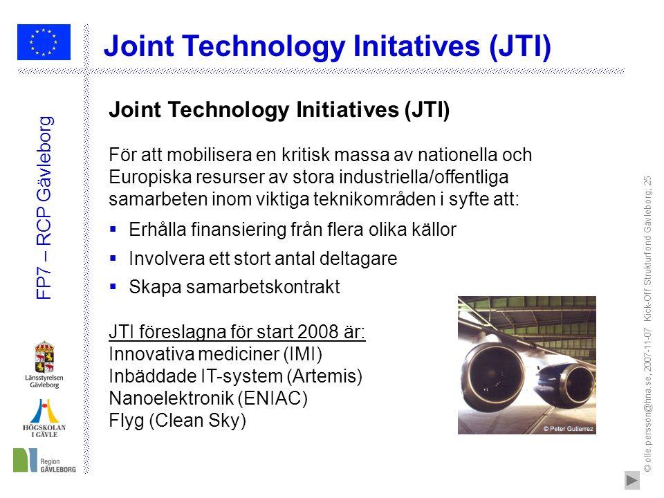 © olle.persson@hna.se, 2007-11-07 Kick-Off Strukturfond Gävleborg; 25 FP7 – RCP Gävleborg Joint Technology Initatives (JTI) För att mobilisera en krit