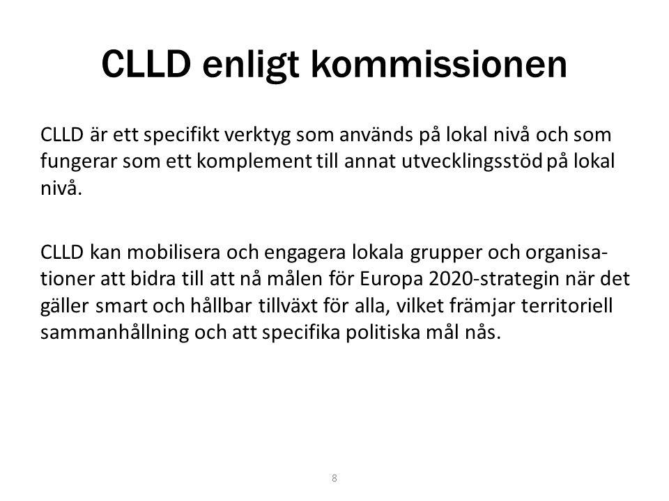 CLLD enligt kommissionen CLLD är ett specifikt verktyg som används på lokal nivå och som fungerar som ett komplement till annat utvecklingsstöd på lokal nivå.