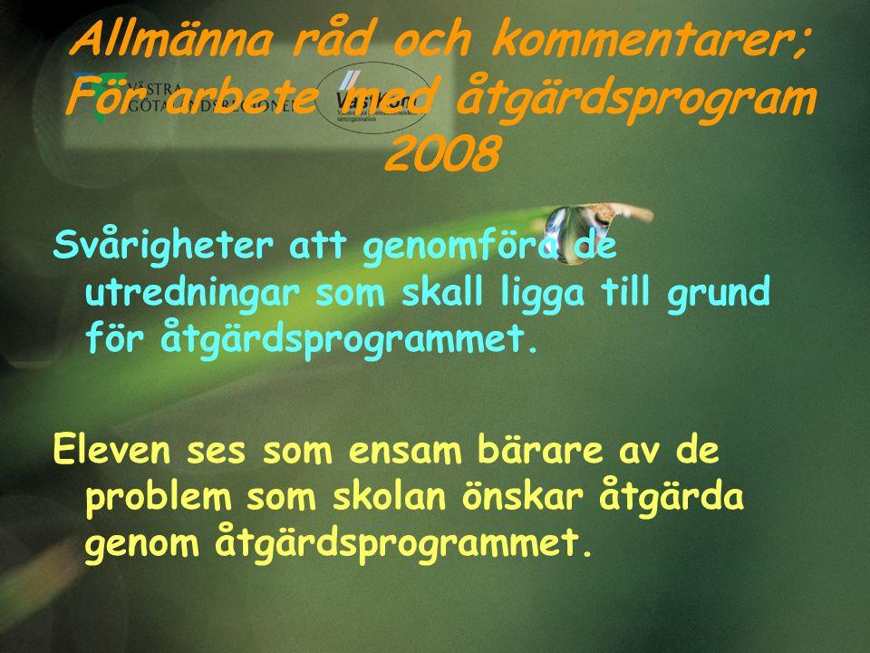 Allmänna råd och kommentarer; För arbete med åtgärdsprogram 2008 Svårigheter att genomföra de utredningar som skall ligga till grund för åtgärdsprogra