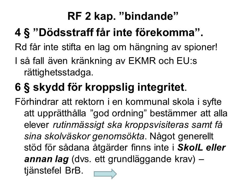 """RF 2 kap. """"bindande"""" 4 § """"Dödsstraff får inte förekomma"""". Rd får inte stifta en lag om hängning av spioner! I så fall även kränkning av EKMR och EU:s"""