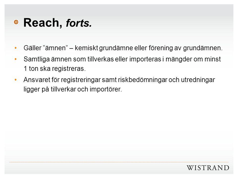 """Reach, forts. Gäller """"ämnen"""" – kemiskt grundämne eller förening av grundämnen. Samtliga ämnen som tillverkas eller importeras i mängder om minst 1 ton"""