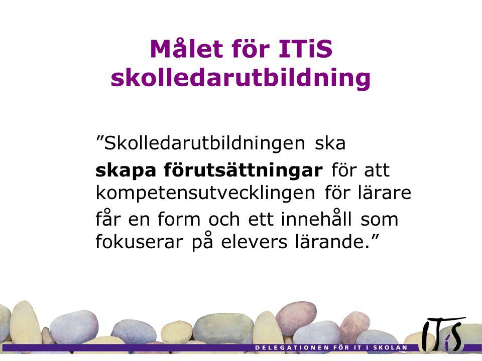 """Målet för ITiS skolledarutbildning """"Skolledarutbildningen ska skapa förutsättningar för att kompetensutvecklingen för lärare får en form och ett inneh"""