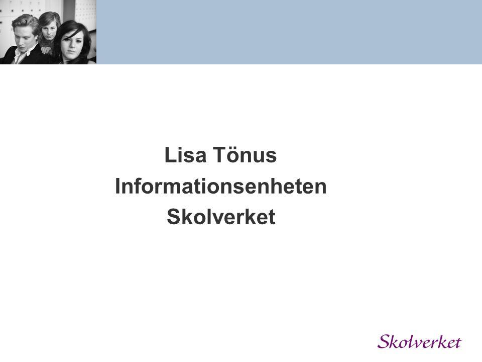 Lisa Tönus Informationsenheten Skolverket