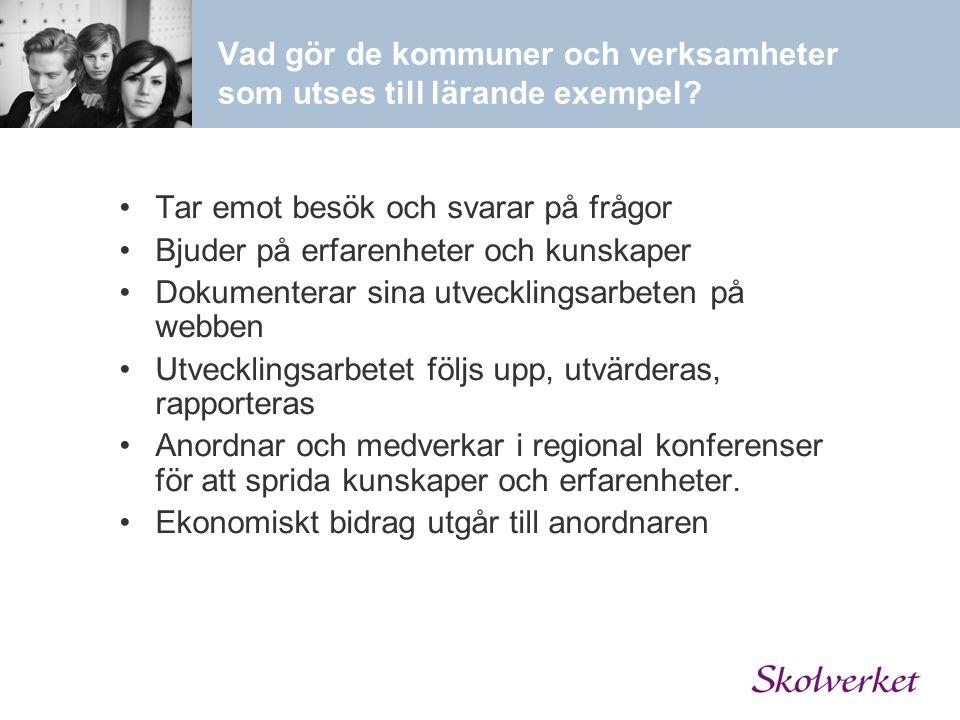 Vad gör de kommuner och verksamheter som utses till lärande exempel? Tar emot besök och svarar på frågor Bjuder på erfarenheter och kunskaper Dokument