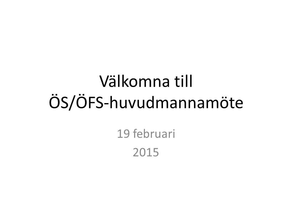 Välkomna till ÖS/ÖFS-huvudmannamöte 19 februari 2015