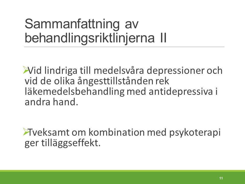 Sammanfattning av behandlings riktlinjerna III  Vid depression med melankoliska drag är läkemedelsbehandling att föredra framför psykoterapi.