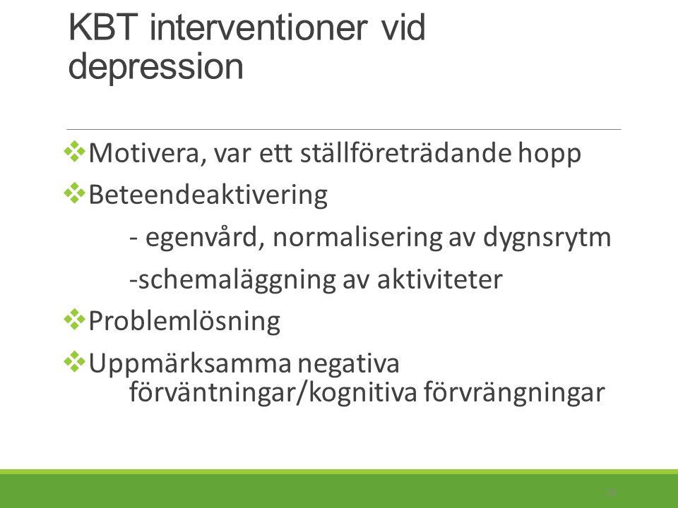 KBT interventioner vid ångest  Psykoedukation; förklara normala fysiologiska reaktioner vid stress.