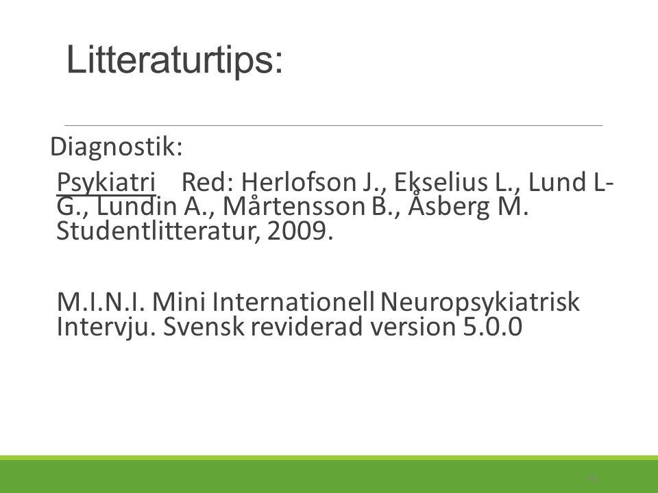 Litteraturtips: Farmakologi: Läkemedelsboken Psykofarmaka Läkemedelsbehandling av psykiska sjukdomar.