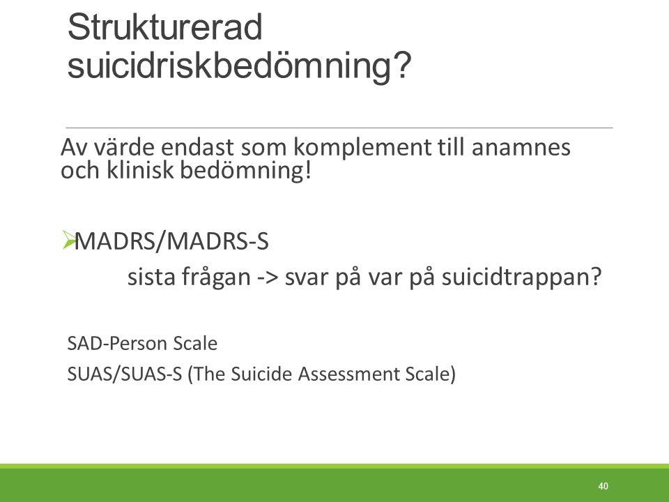 Svensk Psykiatrisk Förening SPF´s riktlinjer vid behandling av suicidnära patienter http://www.svenskpsykiatri.se/Riktlinjer/SPF _Suicidnara%20patienter%20- %20slutversion.pdf 41