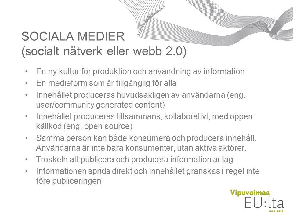 SOCIALA MEDIER (socialt nätverk eller webb 2.0) En ny kultur för produktion och användning av information En medieform som är tillgänglig för alla Innehållet produceras huvudsakligen av användarna (eng.