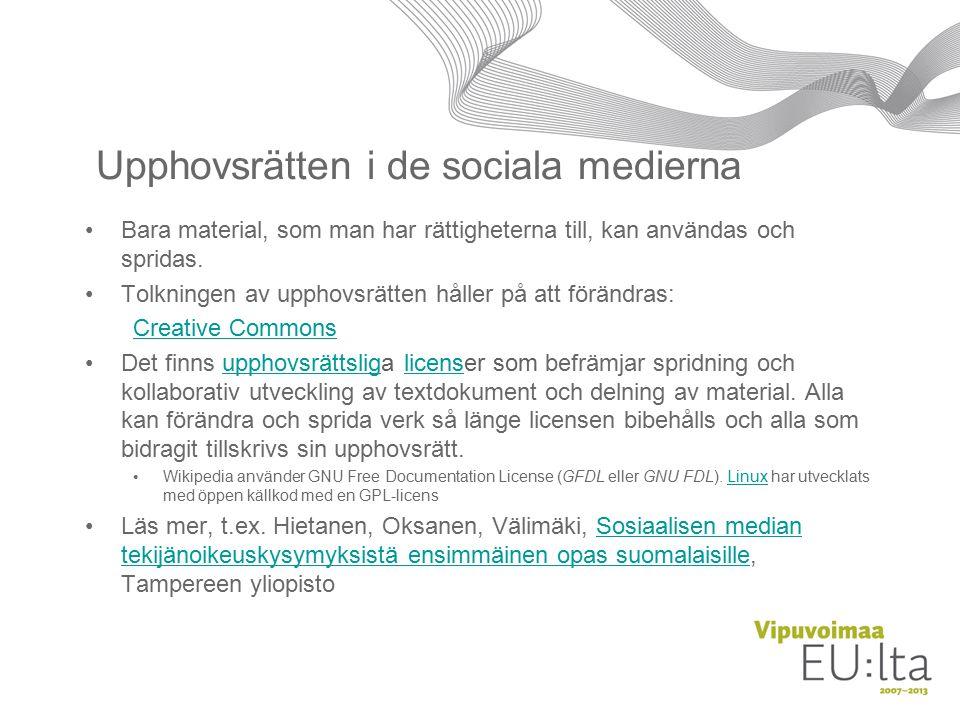 Upphovsrätten i de sociala medierna Bara material, som man har rättigheterna till, kan användas och spridas.