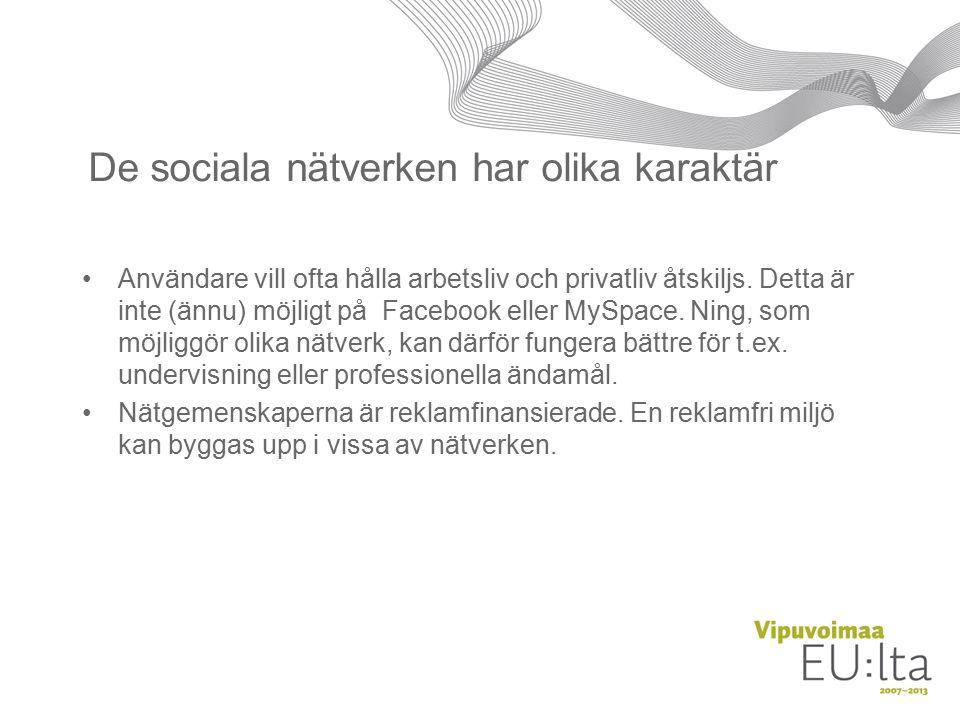 De sociala nätverken har olika karaktär Användare vill ofta hålla arbetsliv och privatliv åtskiljs.