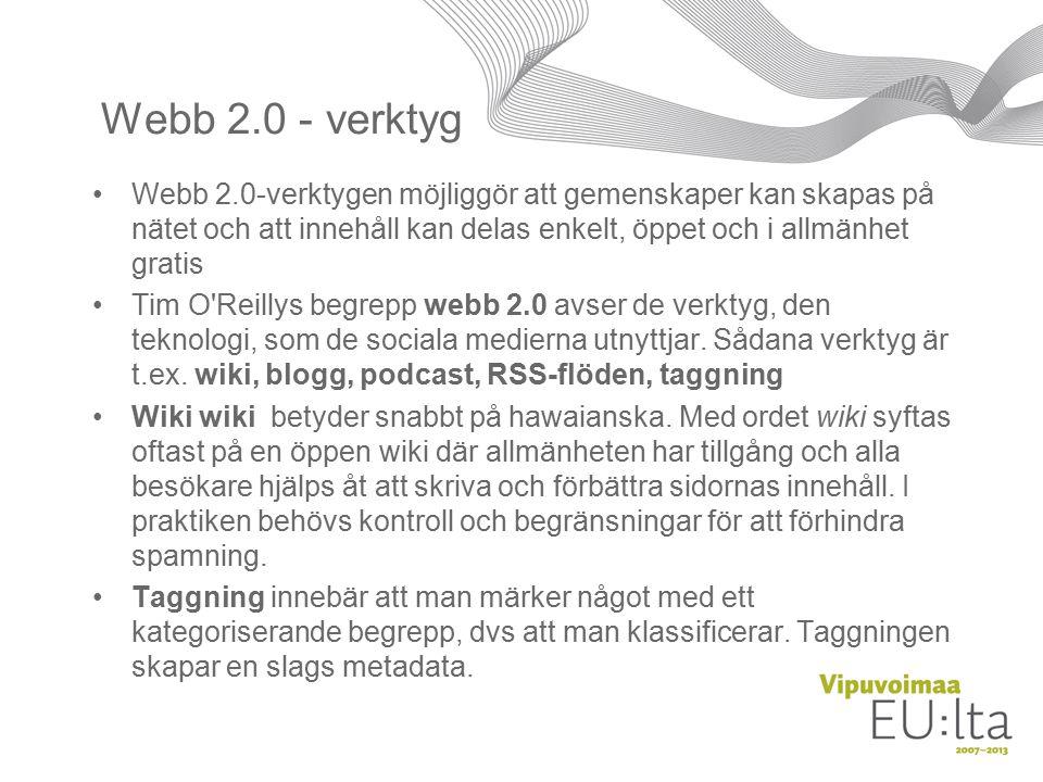 Webb 2.0 - verktyg Webb 2.0-verktygen möjliggör att gemenskaper kan skapas på nätet och att innehåll kan delas enkelt, öppet och i allmänhet gratis Tim O Reillys begrepp webb 2.0 avser de verktyg, den teknologi, som de sociala medierna utnyttjar.