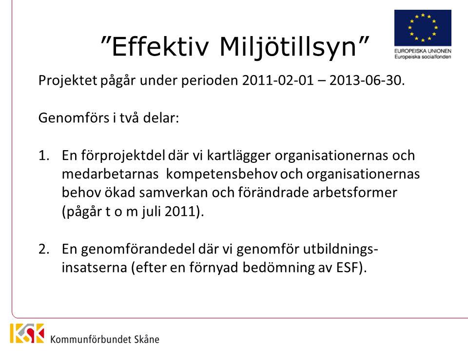 Effektiv Miljötillsyn Projektet pågår under perioden 2011-02-01 – 2013-06-30.