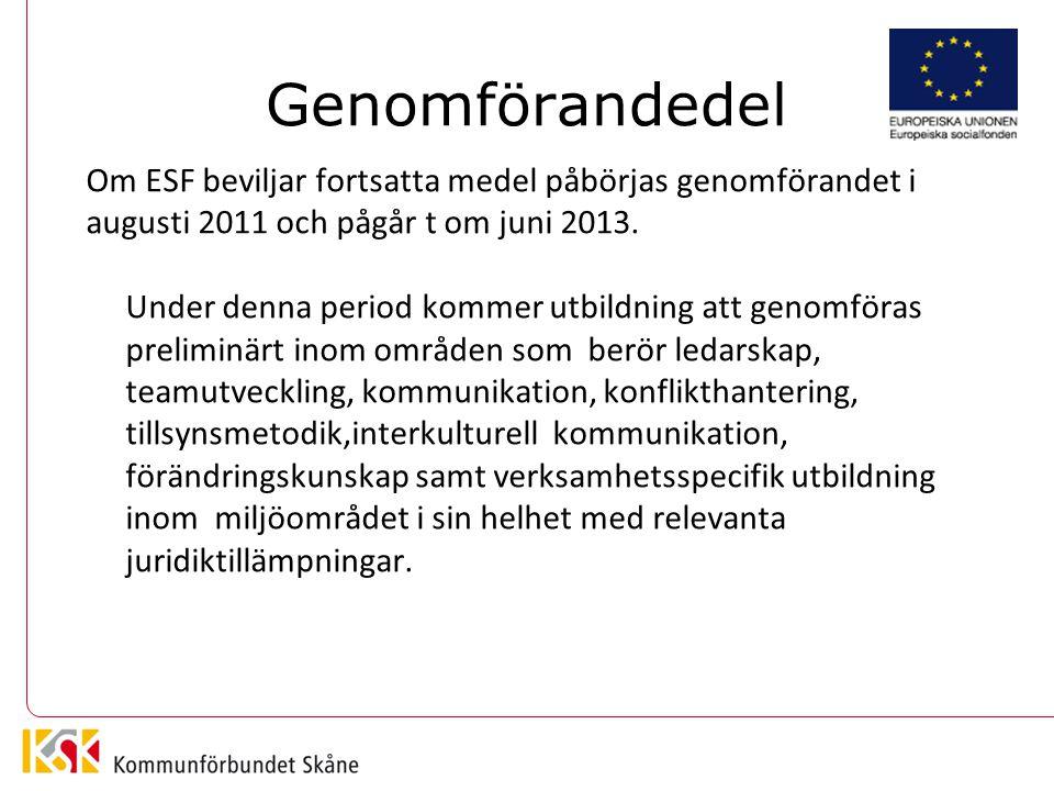 Genomförandedel Om ESF beviljar fortsatta medel påbörjas genomförandet i augusti 2011 och pågår t om juni 2013.