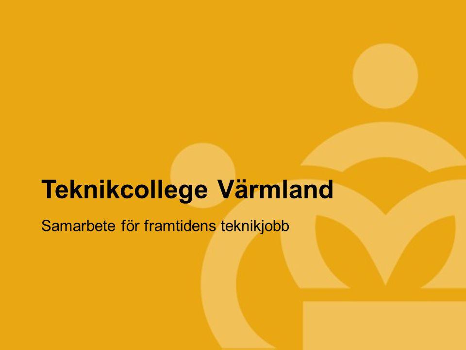 TEKNIKCOLLEGE Teknikcollege Värmland Samarbete för framtidens teknikjobb