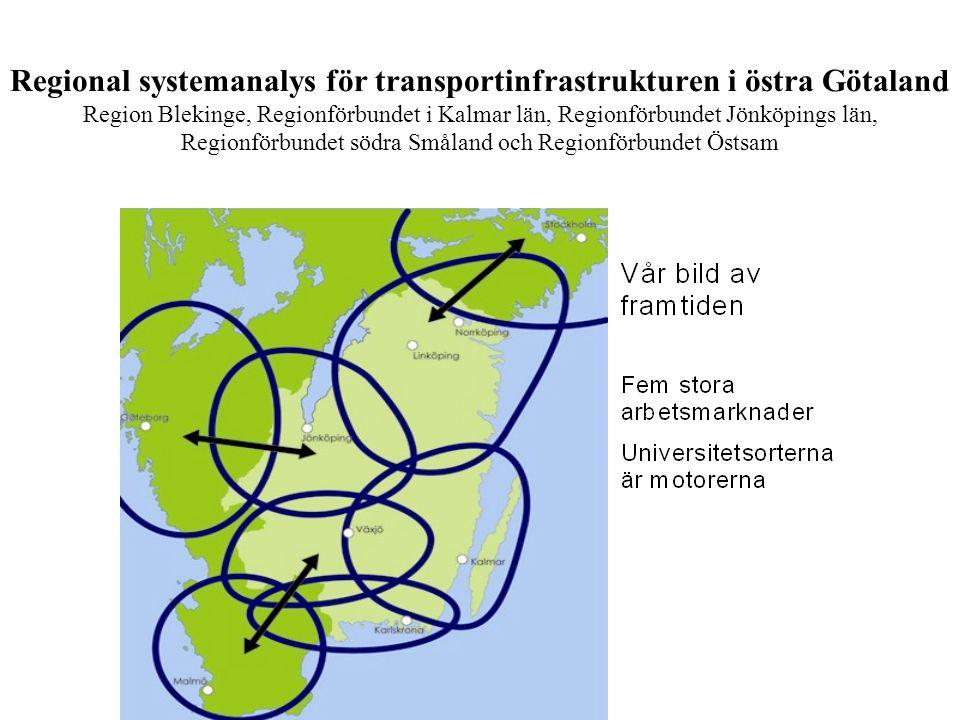 Regional systemanalys för transportinfrastrukturen i östra Götaland Region Blekinge, Regionförbundet i Kalmar län, Regionförbundet Jönköpings län, Regionförbundet södra Småland och Regionförbundet Östsam