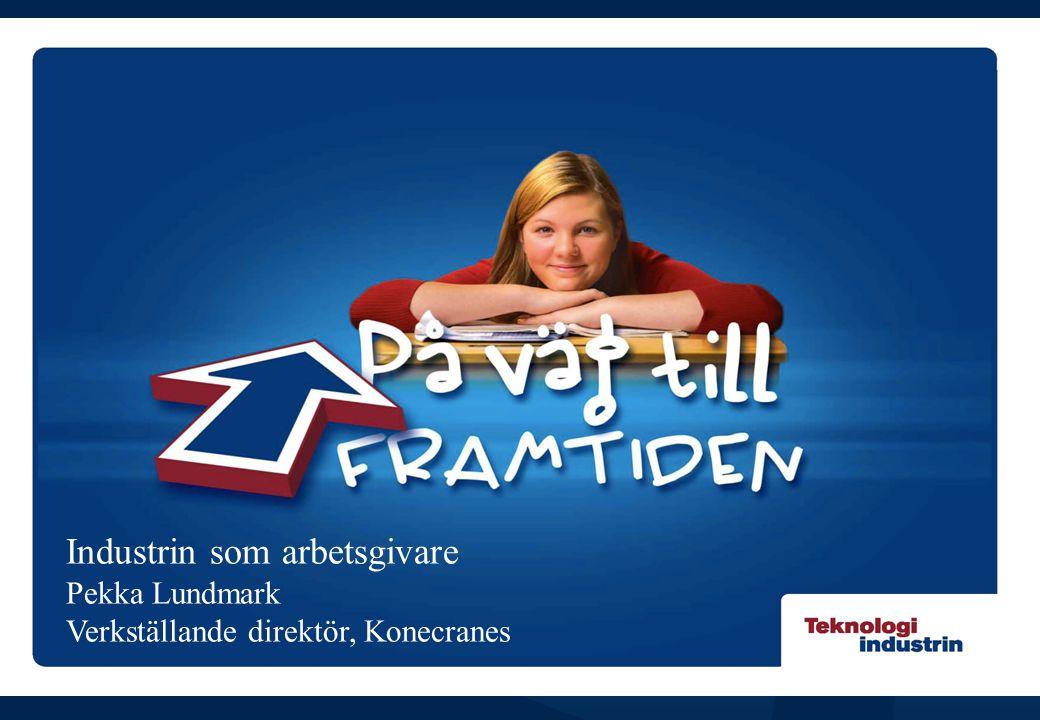 Industrin som arbetsgivare Pekka Lundmark Verkställande direktör, Konecranes