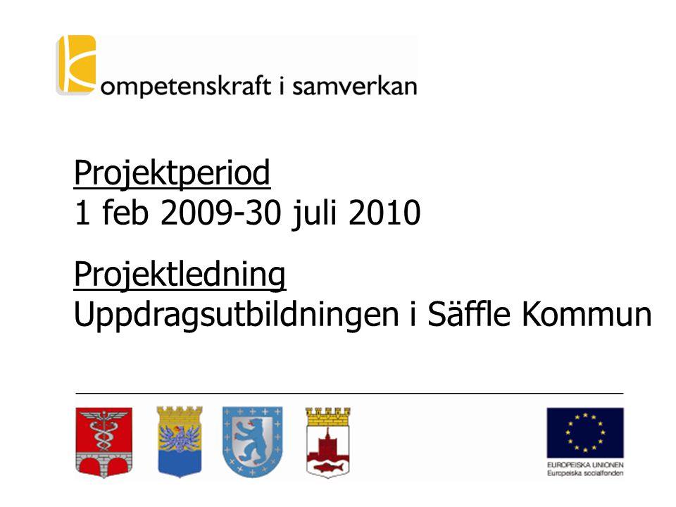 Projektperiod 1 feb 2009-30 juli 2010 Projektledning Uppdragsutbildningen i Säffle Kommun