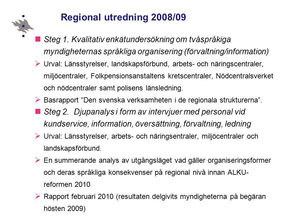 Regional utredning 2008/09 Steg 1.