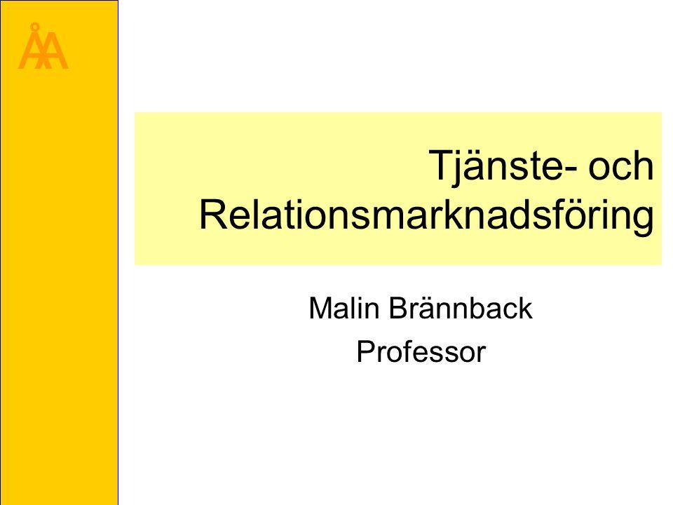 ÅA Tjänste- och Relationsmarknadsföring Malin Brännback Professor