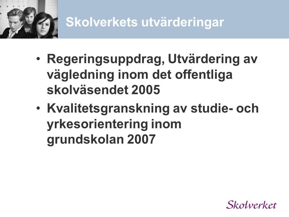 Skolverkets utvärderingar Regeringsuppdrag, Utvärdering av vägledning inom det offentliga skolväsendet 2005 Kvalitetsgranskning av studie- och yrkesor