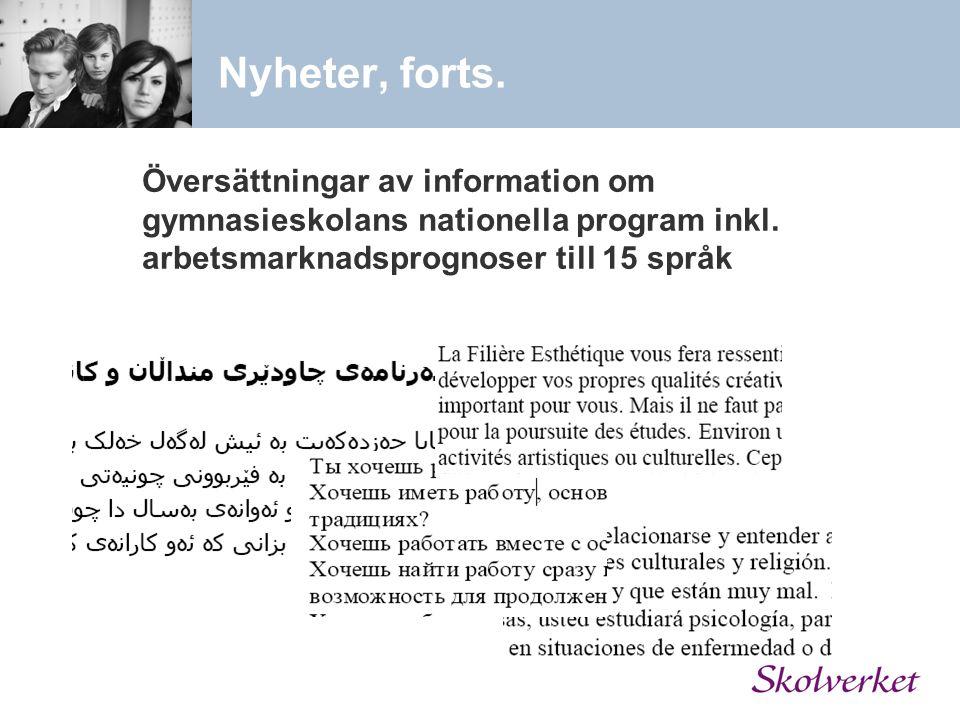 Nyheter, forts. Översättningar av information om gymnasieskolans nationella program inkl. arbetsmarknadsprognoser till 15 språk