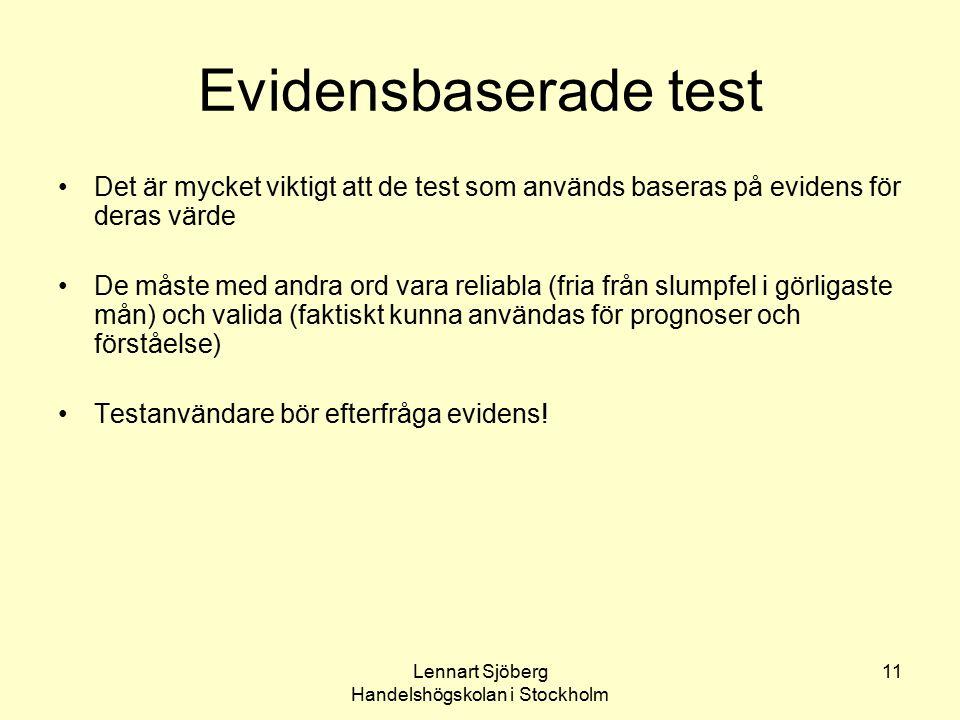 Lennart Sjöberg Handelshögskolan i Stockholm 11 Evidensbaserade test Det är mycket viktigt att de test som används baseras på evidens för deras värde
